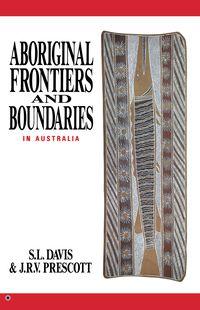 Aboriginal Frontiers And Boundaries In Australia