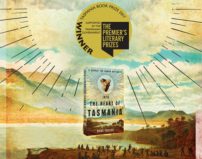 Into the Heart of Tasmania wins the 2017 Tasmania Book Prize