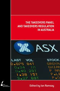 The Takeovers Panel and Takeovers Regulation in Australia
