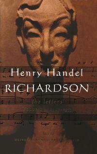 Henry Handel Richardson Vol 2