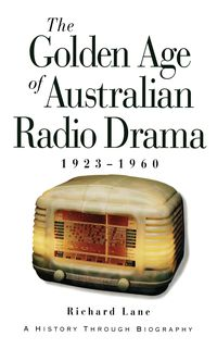 The Golden Age Of Australian Radio Drama