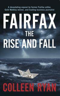 Fairfax: The Rise and Fall