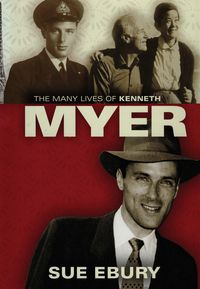 The Many Lives Of Kenneth Myer