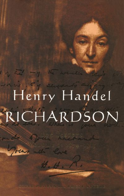 Henry Handel Richardson Vol 1