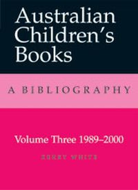 Australian Children's Books Volume 3: 1980-2000