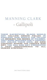 Manning Clark On Gallipoli