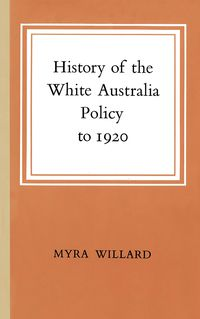 History of the White Australia Policy to 1920