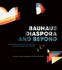 Bauhaus Diaspora and Beyond