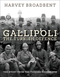 Gallipoli, the Turkish Defence